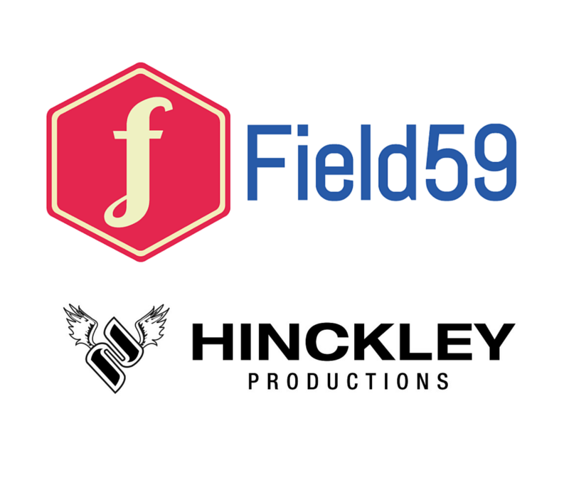 Field59 Partners with Hinckley Productions